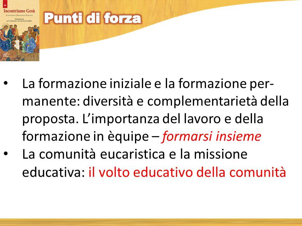 La formazione iniziale e la formazione per- manente: diversità e complementarietà della proposta.