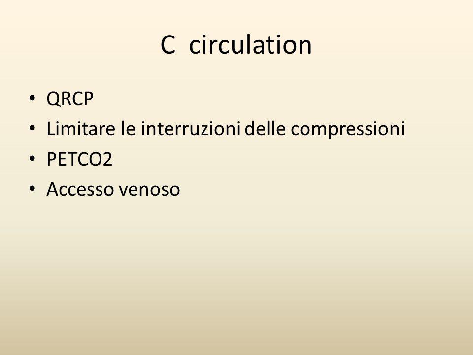 C circulation QRCP Limitare le interruzioni delle compressioni PETCO2 Accesso venoso