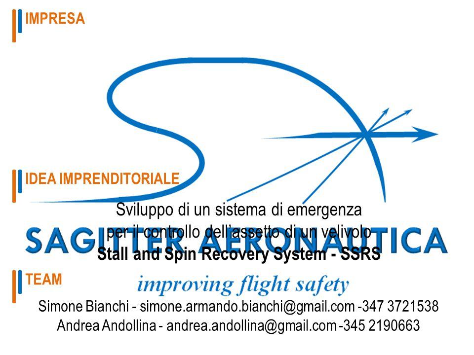 TEAM IMPRENDITORIALE Bianchi & Andollina STALL AND SPIN RECOVERY SYSTEM SAGITTER AERONAUTICA 3 Pordenone, 3 Dicembre 2014 SIMONE BIANCHI ANDREA ANDOLLINA Genova, 13 Settembre 1988 (26).