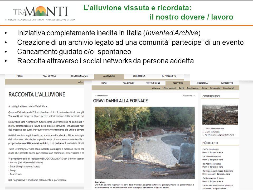 L'alluvione vissuta e ricordata: il nostro dovere / lavoro Iniziativa completamente inedita in Italia (Invented Archive) Creazione di un archivio lega