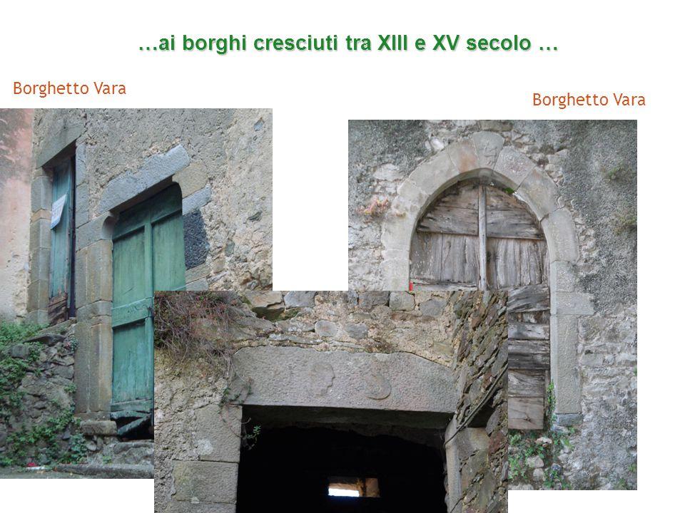 …ai borghi cresciuti tra XIII e XV secolo … Borghetto Vara