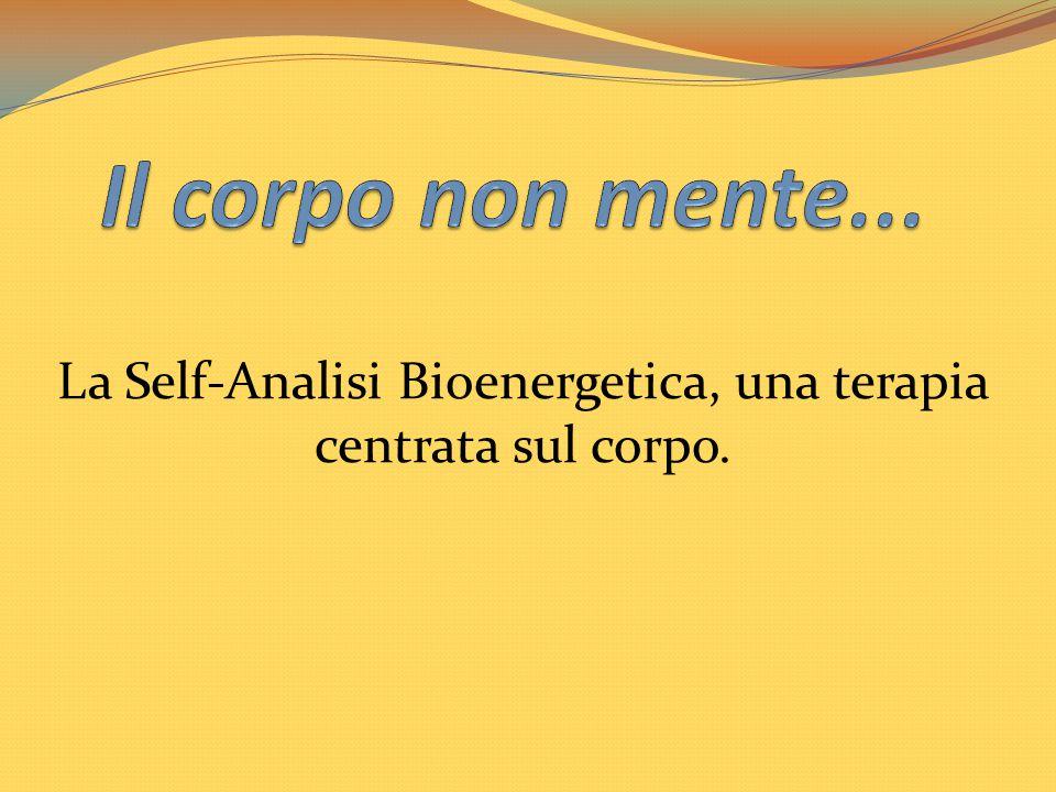 La Self-Analisi Bioenergetica, una terapia centrata sul corpo.