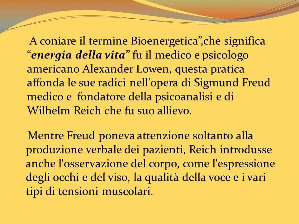 """A coniare il termine Bioenergetica"""",che significa """"energia della vita"""" fu il medico e psicologo americano Alexander Lowen, questa pratica affonda le s"""