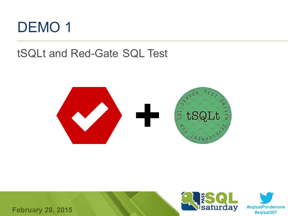 #sqlsatPordenone #sqlsat367 February 28, 2015 DEMO 1 tSQLt and Red-Gate SQL Test +