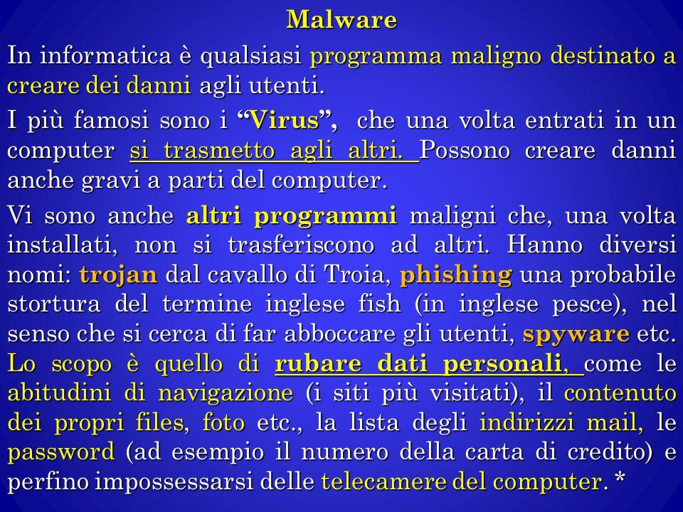 """Malware In informatica è qualsiasi programma maligno destinato a creare dei danni agli utenti. I più famosi sono i """"Virus"""", che una volta entrati in u"""