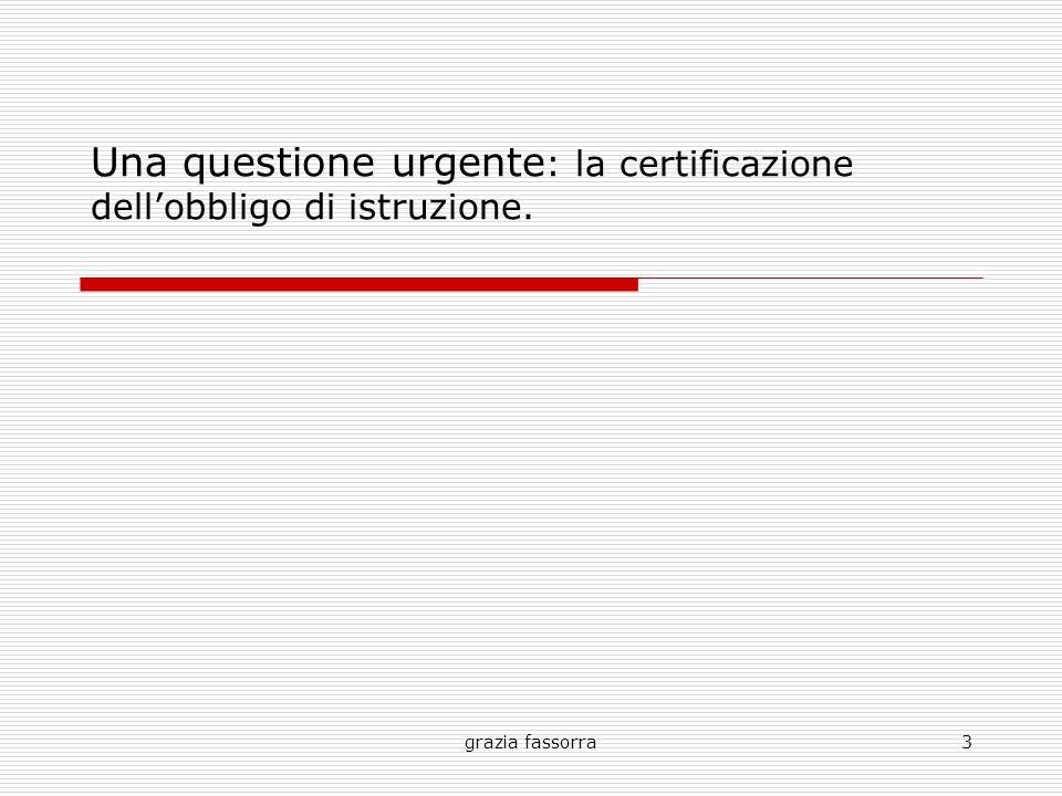 grazia fassorra3 Una questione urgente : la certificazione dell'obbligo di istruzione.