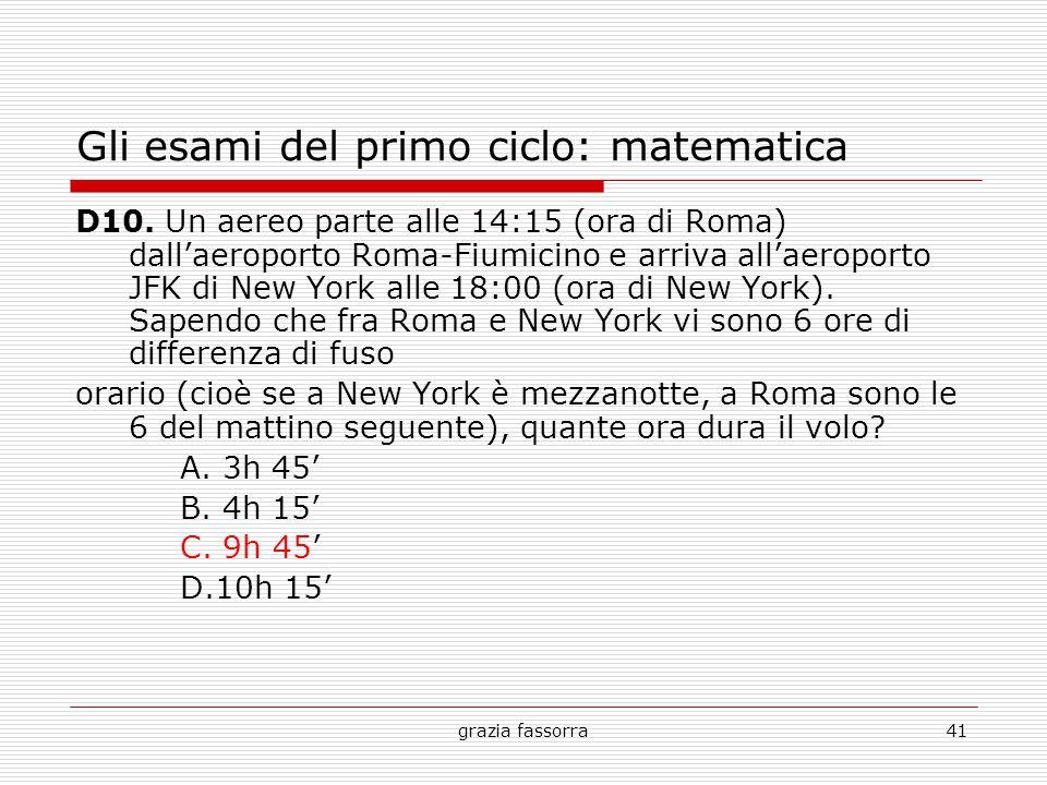 grazia fassorra41 Gli esami del primo ciclo: matematica D10. Un aereo parte alle 14:15 (ora di Roma) dall'aeroporto Roma-Fiumicino e arriva all'aeropo