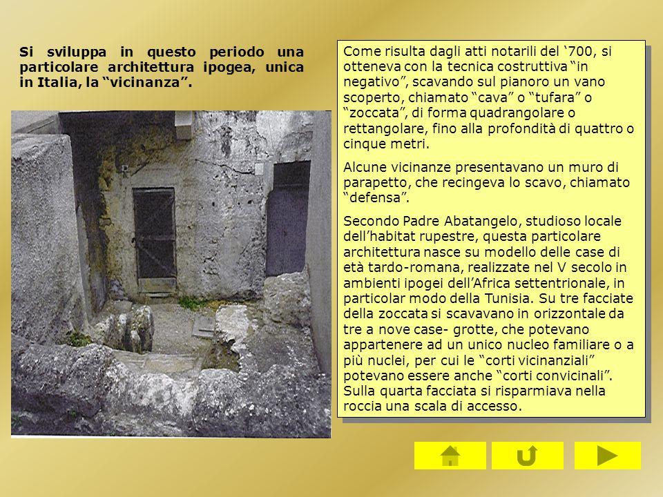 """Si sviluppa in questo periodo una particolare architettura ipogea, unica in Italia, la """"vicinanza"""". Come risulta dagli atti notarili del '700, si otte"""