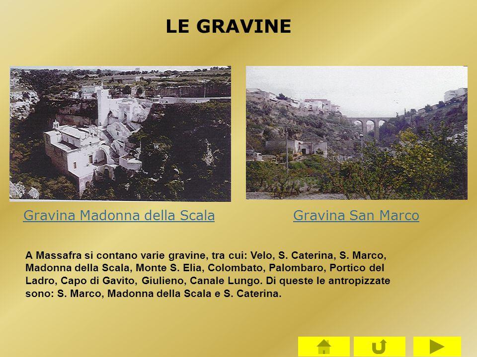 Gravina Madonna della ScalaGravina San Marco A Massafra si contano varie gravine, tra cui: Velo, S. Caterina, S. Marco, Madonna della Scala, Monte S.