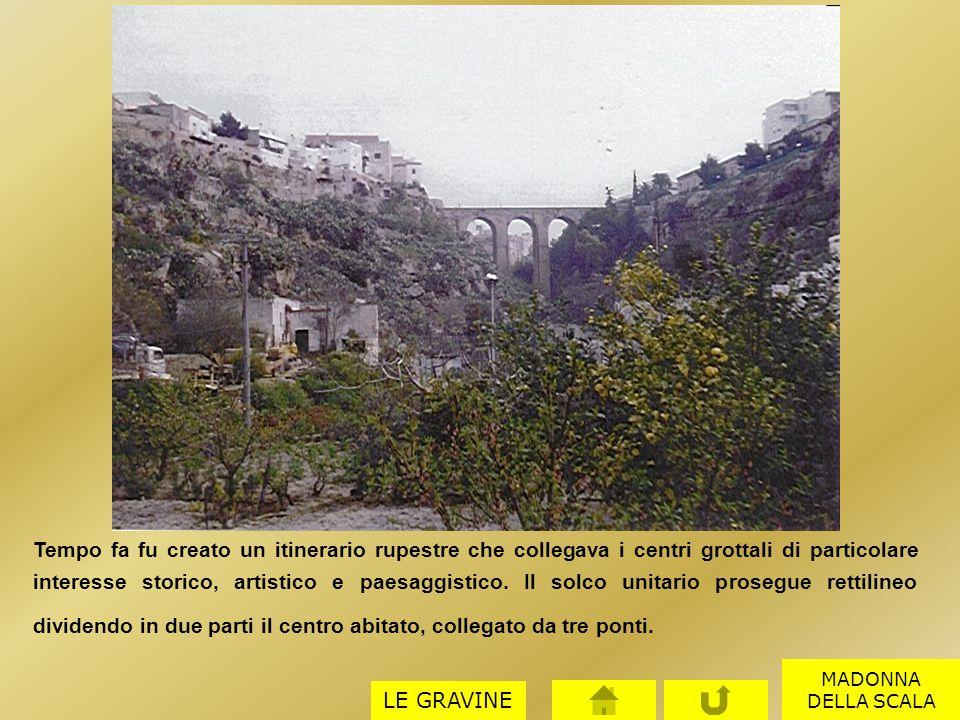 Tempo fa fu creato un itinerario rupestre che collegava i centri grottali di particolare interesse storico, artistico e paesaggistico. Il solco unitar