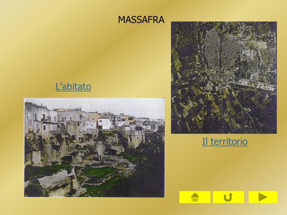 Il territorio L'abitato MASSAFRA