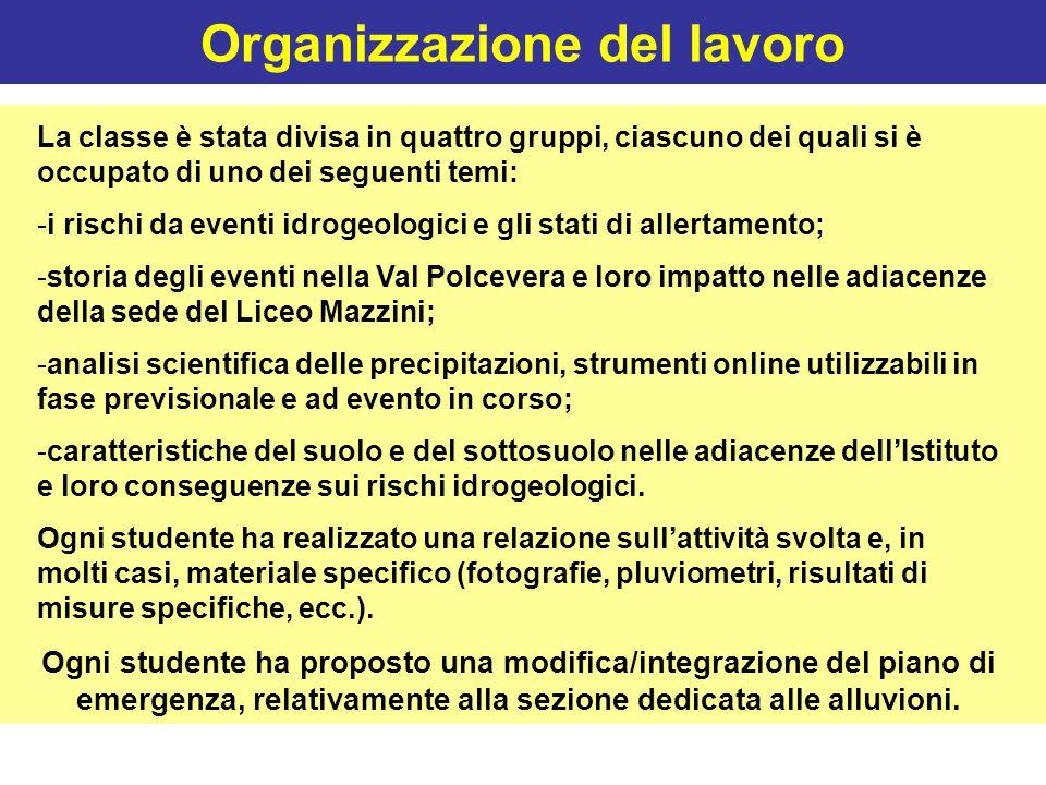 Organizzazione del lavoro La classe è stata divisa in quattro gruppi, ciascuno dei quali si è occupato di uno dei seguenti temi: -i rischi da eventi i