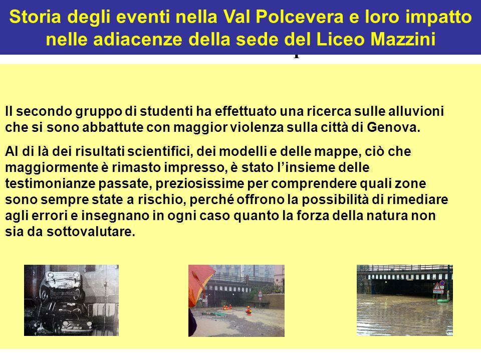 I Il secondo gruppo di studenti ha effettuato una ricerca sulle alluvioni che si sono abbattute con maggior violenza sulla città di Genova. Al di là d