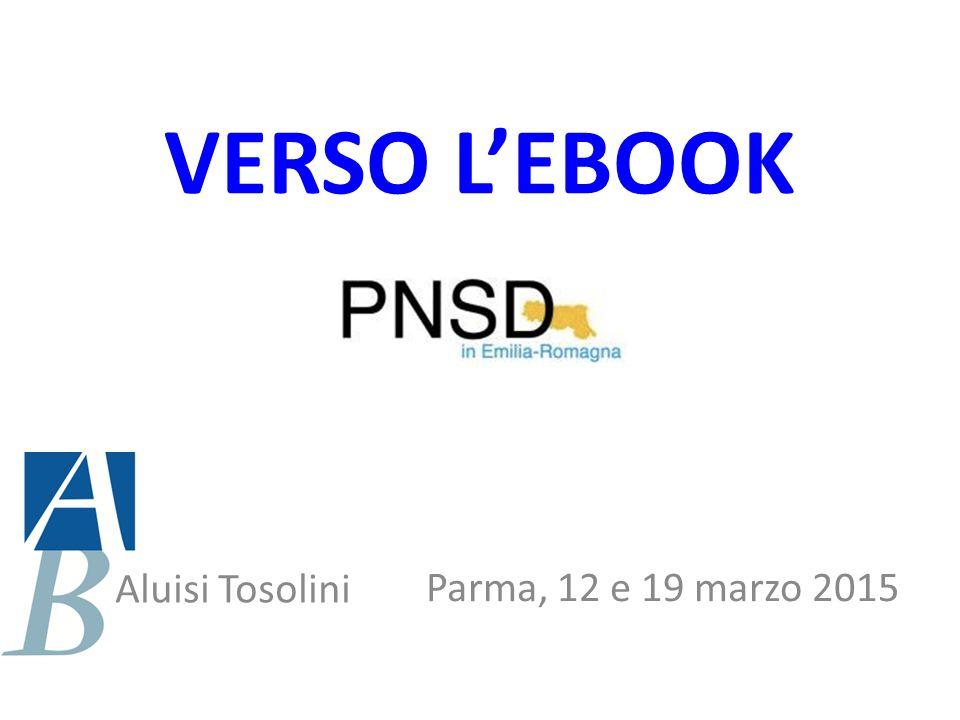 VERSO L'EBOOK Parma, 12 e 19 marzo 2015 Aluisi Tosolini