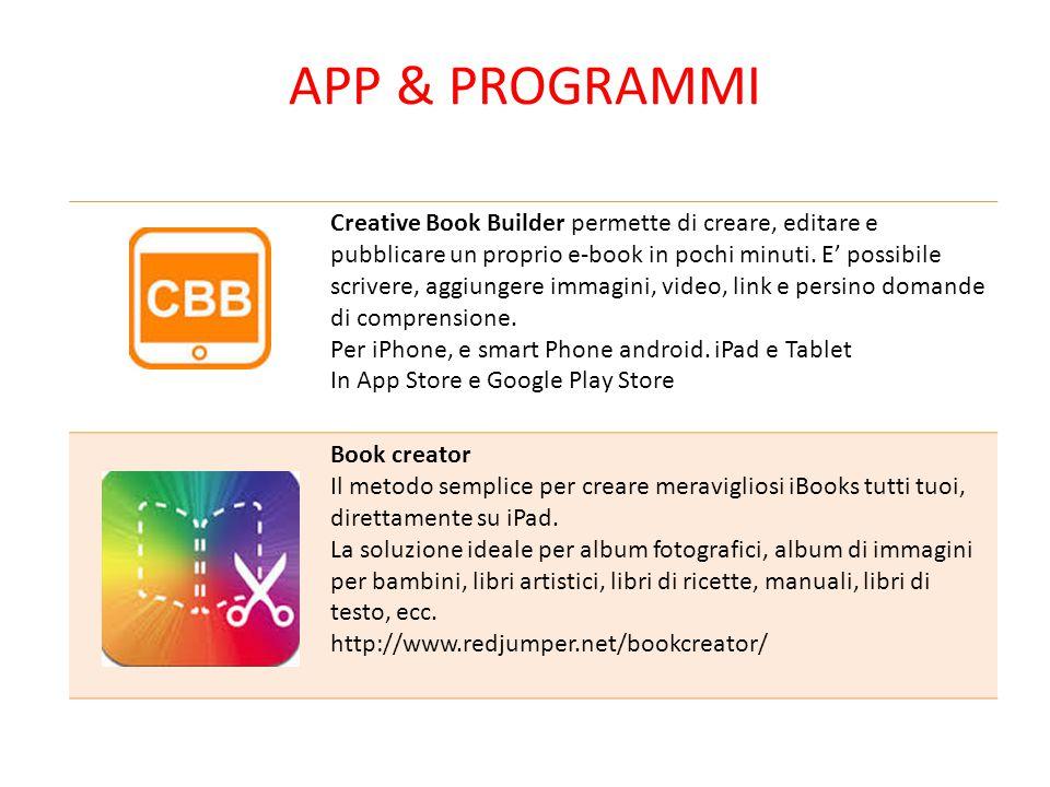 APP & PROGRAMMI Creative Book Builder permette di creare, editare e pubblicare un proprio e-book in pochi minuti. E' possibile scrivere, aggiungere im