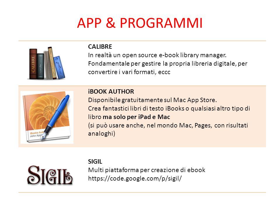 APP & PROGRAMMI CALIBRE In realtà un open source e-book library manager. Fondamentale per gestire la propria libreria digitale, per convertire i vari