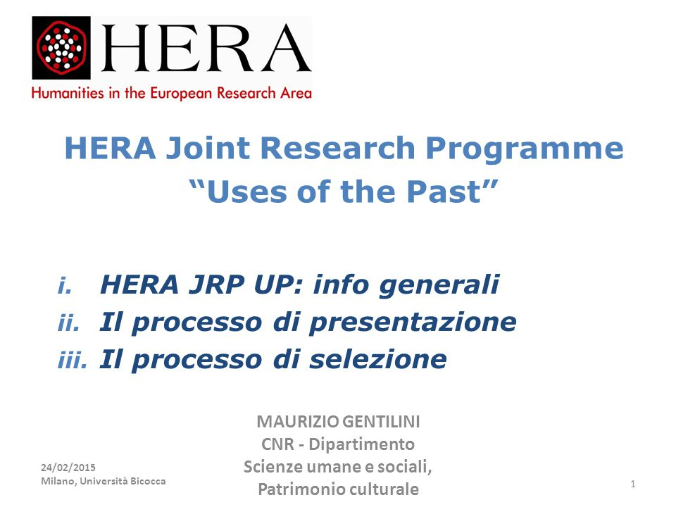 For more information: visit www.heranet.infowww.heranet.info or contact us at hera@nwo.nlhera@nwo.nl visit www.dsu.cnr.itwww.dsu.cnr.it or contact us at maurizio.gentilini@cnr.itmaurizio.gentilini@cnr.it 18/02/2015Maurizio Gentilini - CNR DSU32