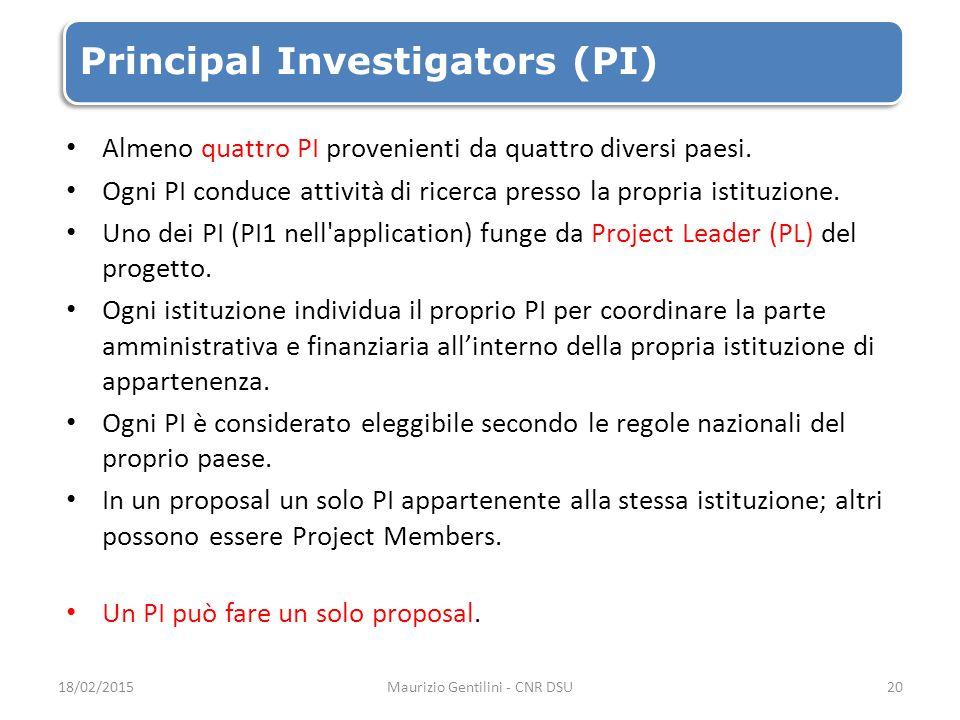 Principal Investigators (PI) Almeno quattro PI provenienti da quattro diversi paesi.