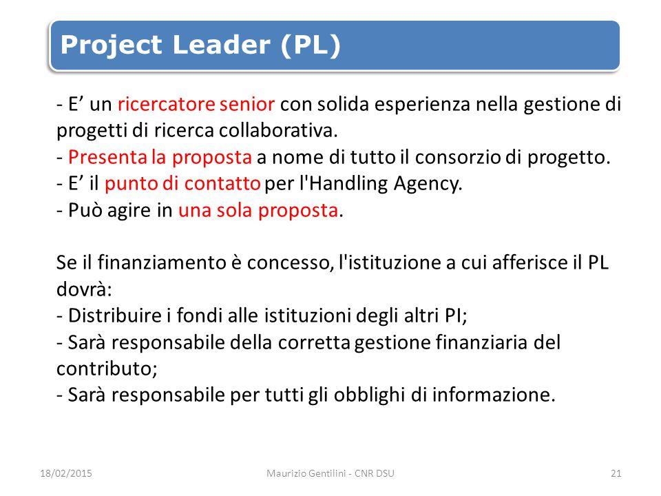 Project Leader (PL) - E' un ricercatore senior con solida esperienza nella gestione di progetti di ricerca collaborativa.