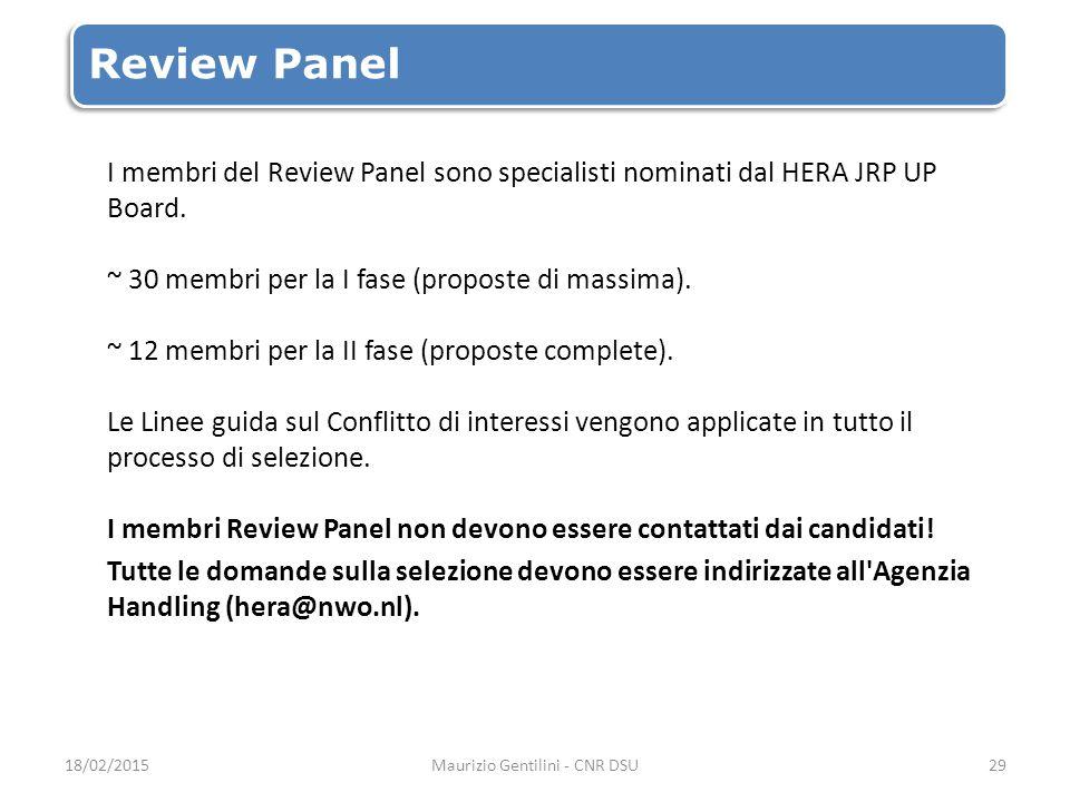 Review Panel I membri del Review Panel sono specialisti nominati dal HERA JRP UP Board.