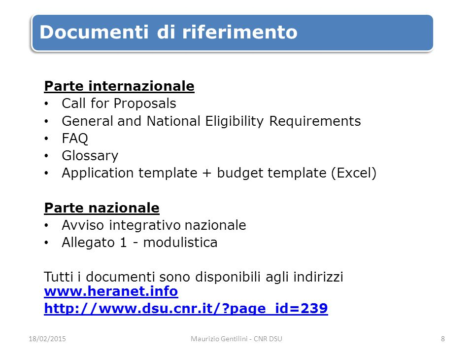 Review Panel I membri del Review Panel sono specialisti nominati dal HERA JRP UP Board.