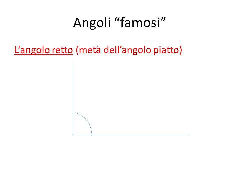 """Angoli """"famosi"""" L'angolo retto (metà dell'angolo piatto)"""