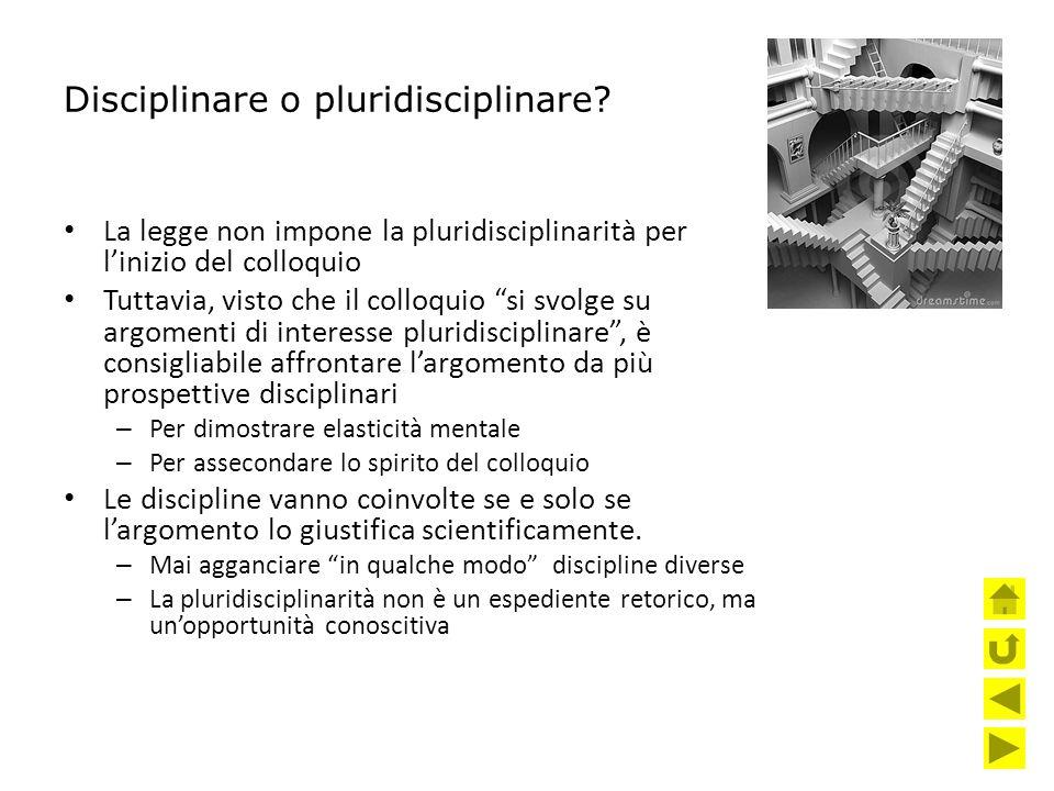 """Disciplinare o pluridisciplinare? La legge non impone la pluridisciplinarità per l'inizio del colloquio Tuttavia, visto che il colloquio """"si svolge su"""