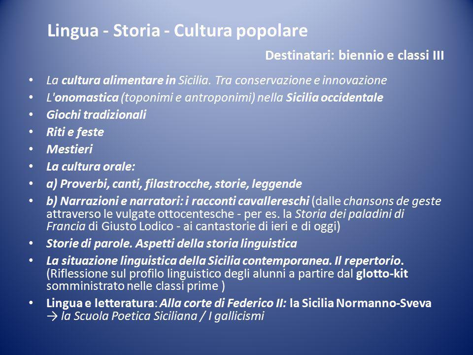 Lingua - Storia - Cultura popolare Destinatari: biennio e classi III La cultura alimentare in Sicilia.