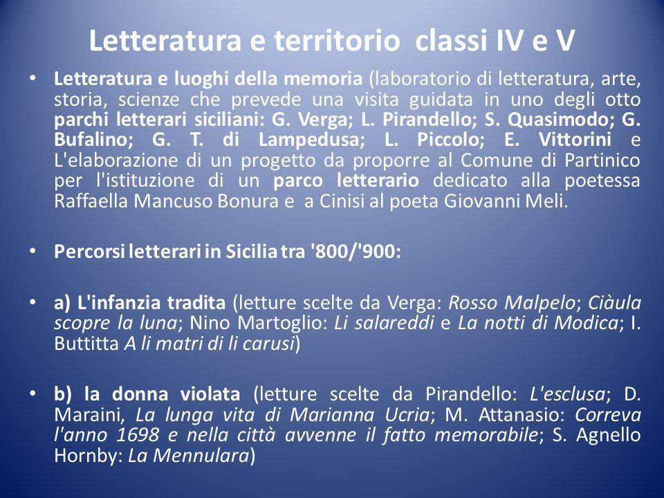 Letteratura e territorio classi IV e V Letteratura e luoghi della memoria (laboratorio di letteratura, arte, storia, scienze che prevede una visita guidata in uno degli otto parchi letterari siciliani: G.