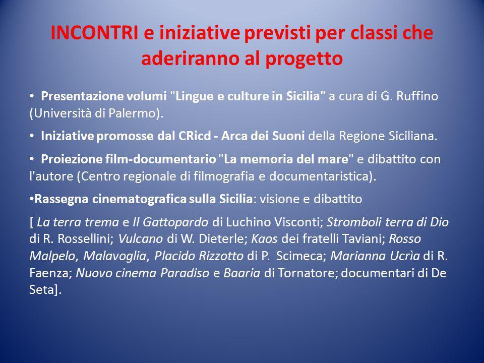 INCONTRI e iniziative previsti per classi che aderiranno al progetto Presentazione volumi Lingue e culture in Sicilia a cura di G.