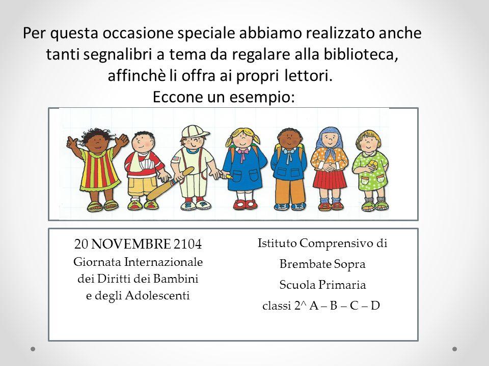Il giorno 20 novembre tutti insieme ci siamo ritrovati al campo sportivo e abbiamo recitato la seguente poesia, per ricordare a tutti i GRANDI che i bambini hanno bisogno di tante cose .