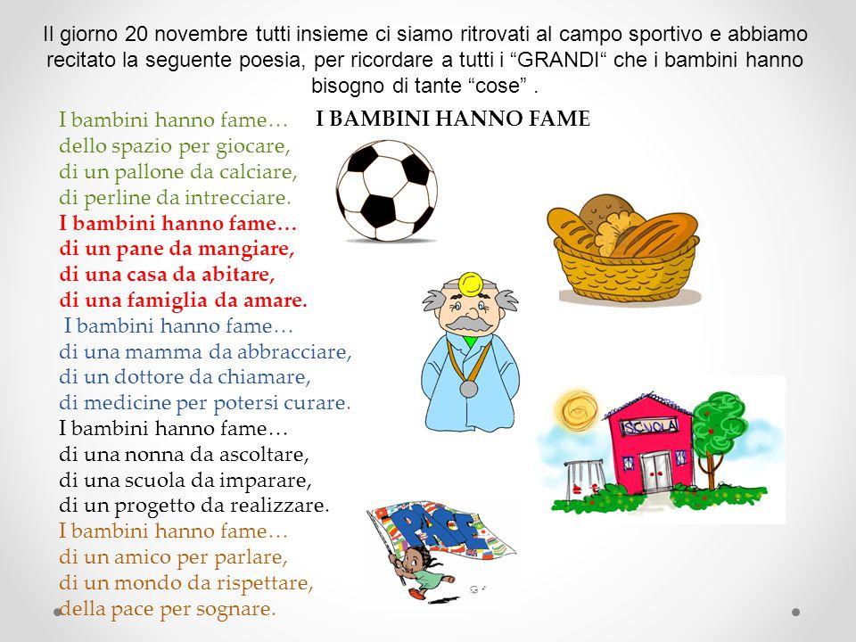 """Il giorno 20 novembre tutti insieme ci siamo ritrovati al campo sportivo e abbiamo recitato la seguente poesia, per ricordare a tutti i """"GRANDI"""" che i"""