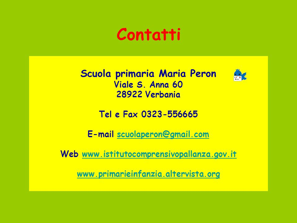 Scuola primaria Maria Peron Viale S. Anna 60 28922 Verbania Tel e Fax 0323-556665 E-mail scuolaperon@gmail.comscuolaperon@gmail.com Web www.istitutoco