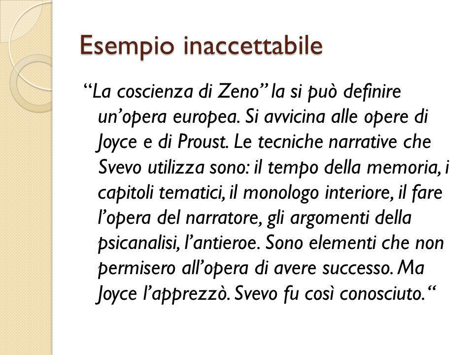 Esempio inaccettabile La coscienza di Zeno la si può definire un'opera europea.