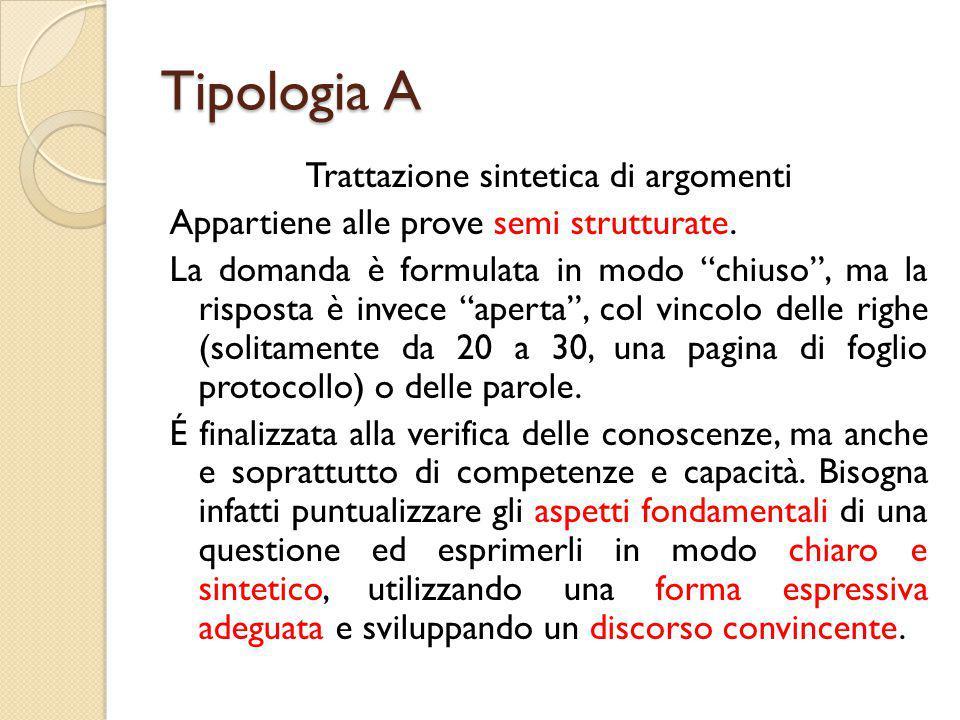 Tipologia A Trattazione sintetica di argomenti Appartiene alle prove semi strutturate.