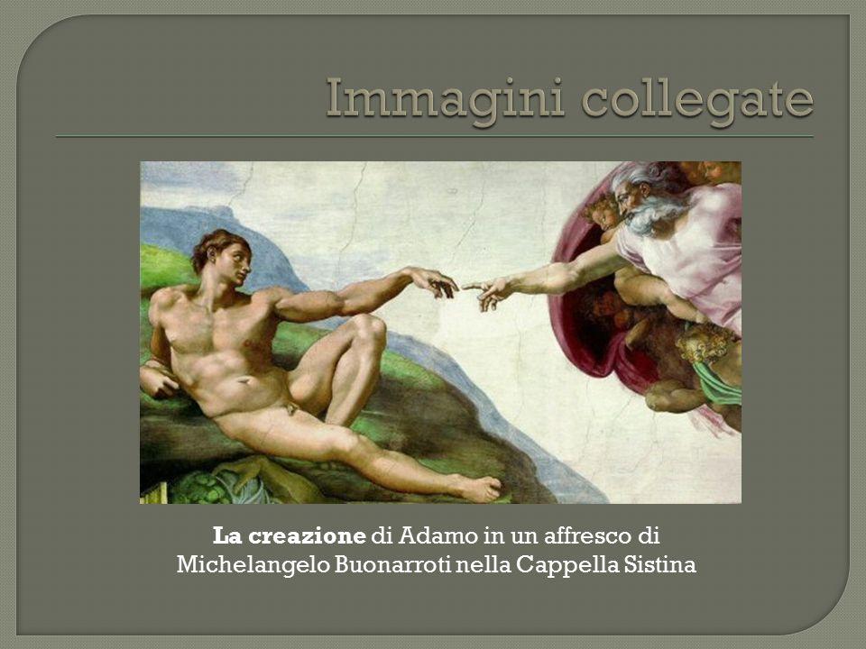 La creazione di Adamo in un affresco di Michelangelo Buonarroti nella Cappella Sistina