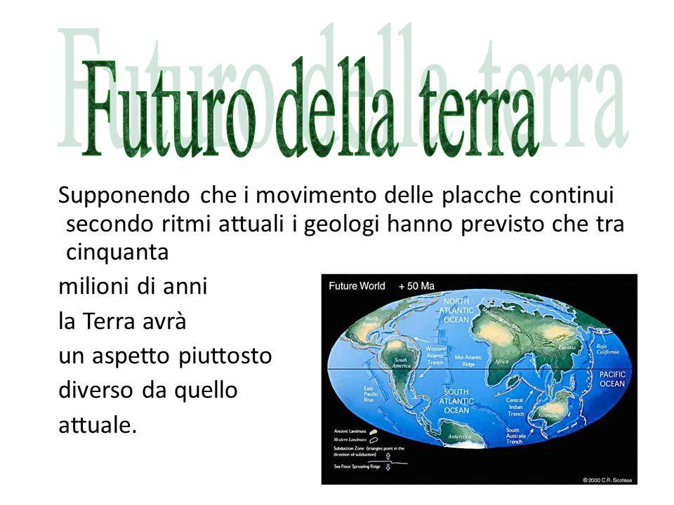 Supponendo che i movimento delle placche continui secondo ritmi attuali i geologi hanno previsto che tra cinquanta milioni di anni la Terra avrà un as