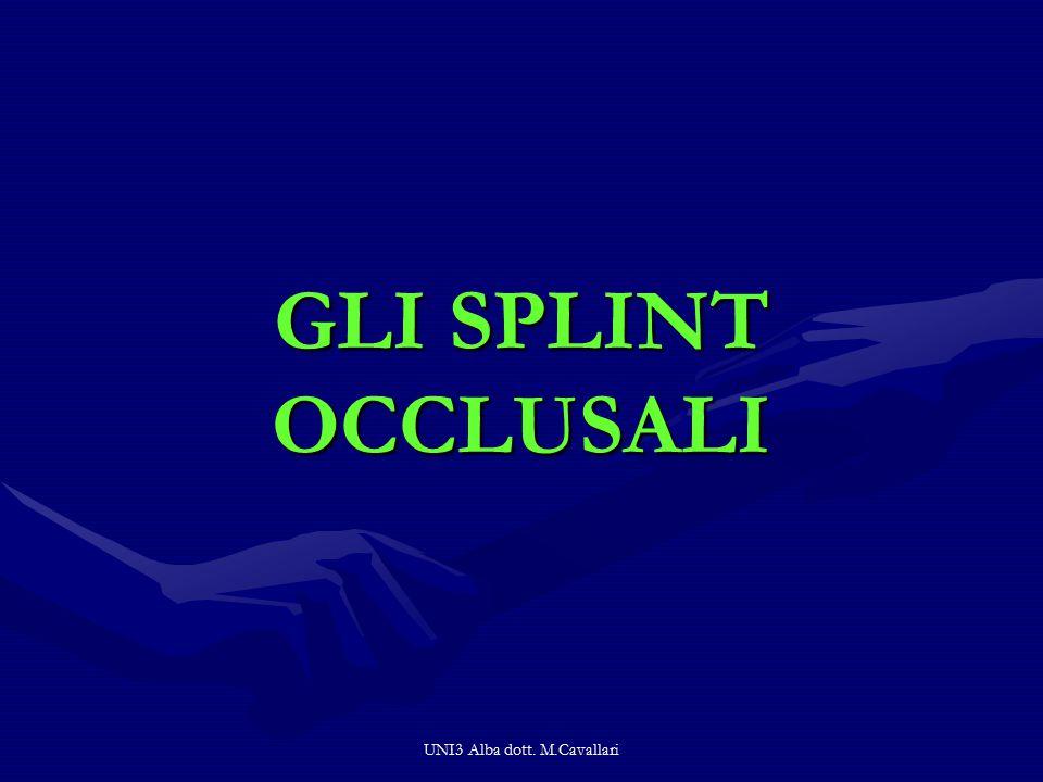 UNI3 Alba dott. M.Cavallari GLI SPLINT OCCLUSALI