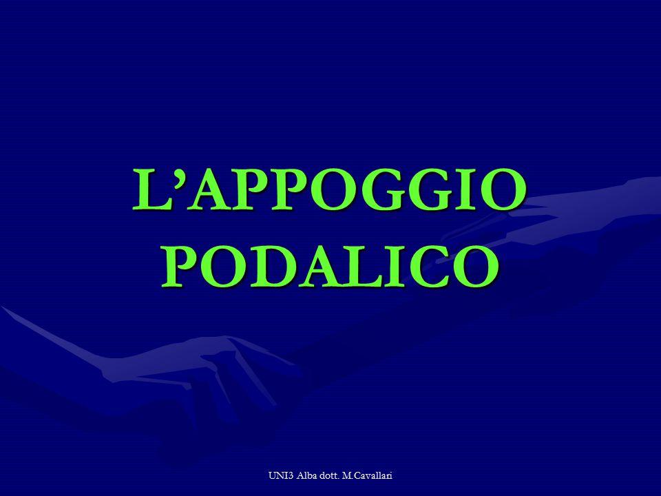 UNI3 Alba dott. M.Cavallari L'APPOGGIO PODALICO