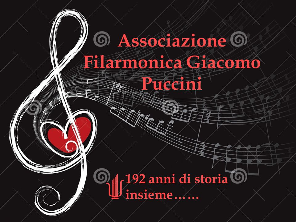 Associazione Filarmonica Giacomo Puccini 192 anni di storia insieme……