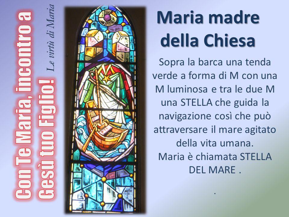 Maria madre della Chiesa Sopra la barca una tenda verde a forma di M con una M luminosa e tra le due M una STELLA che guida la navigazione così che pu