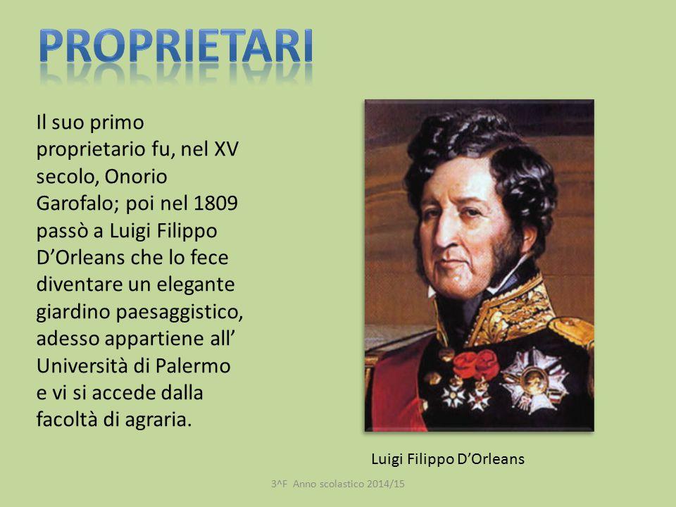 Il suo primo proprietario fu, nel XV secolo, Onorio Garofalo; poi nel 1809 passò a Luigi Filippo D'Orleans che lo fece diventare un elegante giardino