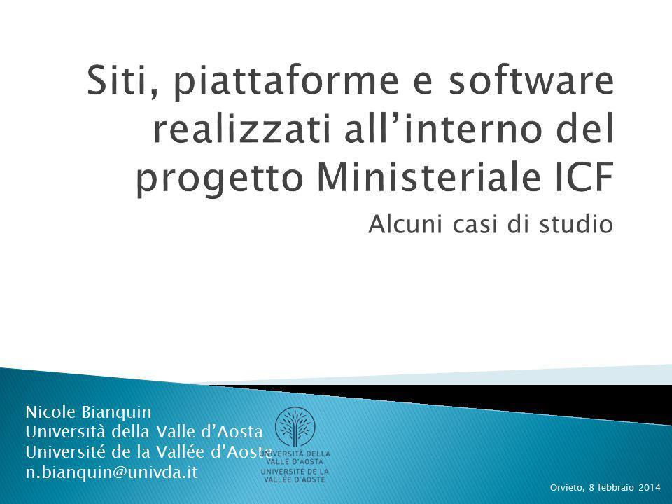 Alcuni casi di studio Orvieto, 8 febbraio 2014 Nicole Bianquin Università della Valle d'Aosta Université de la Vallée d'Aoste n.bianquin@univda.it