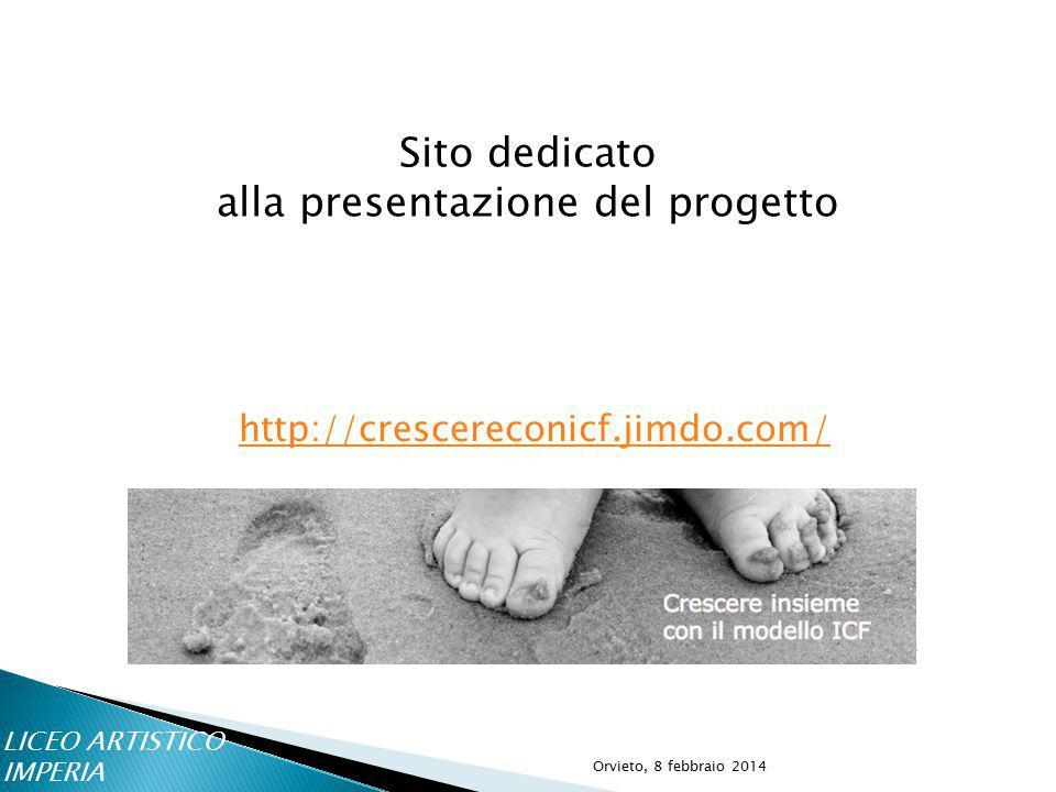 http://crescereconicf.jimdo.com/ Sito dedicato alla presentazione del progetto LICEO ARTISTICO IMPERIA Orvieto, 8 febbraio 2014