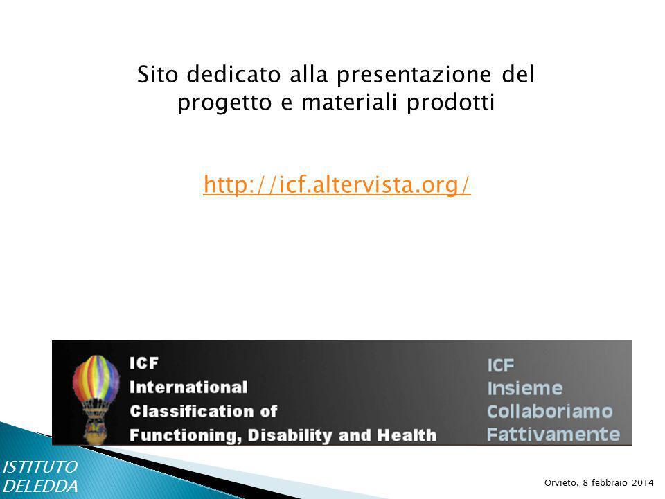 http://icf.altervista.org/ Orvieto, 8 febbraio 2014 Sito dedicato alla presentazione del progetto e materiali prodotti ISTITUTO DELEDDA
