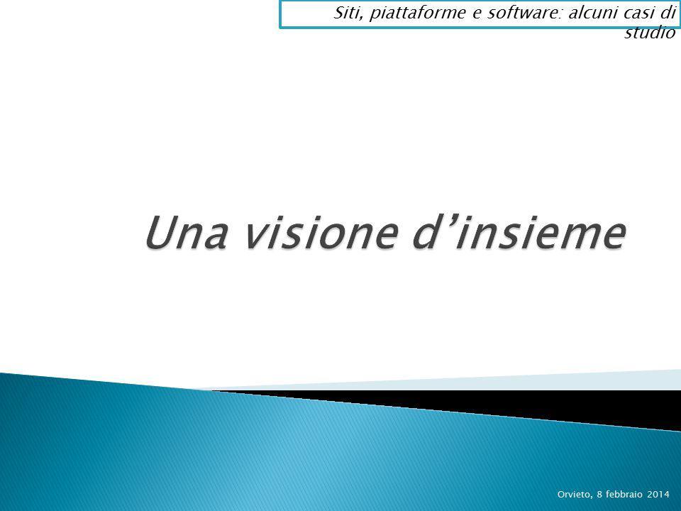 Orvieto, 8 febbraio 2014 Siti, piattaforme e software: alcuni casi di studio