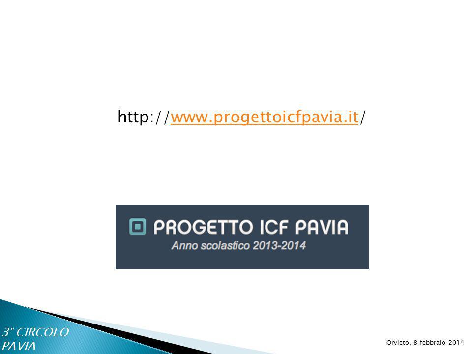 http://www.progettoicfpavia.it/www.progettoicfpavia.it Orvieto, 8 febbraio 2014 3° CIRCOLO PAVIA