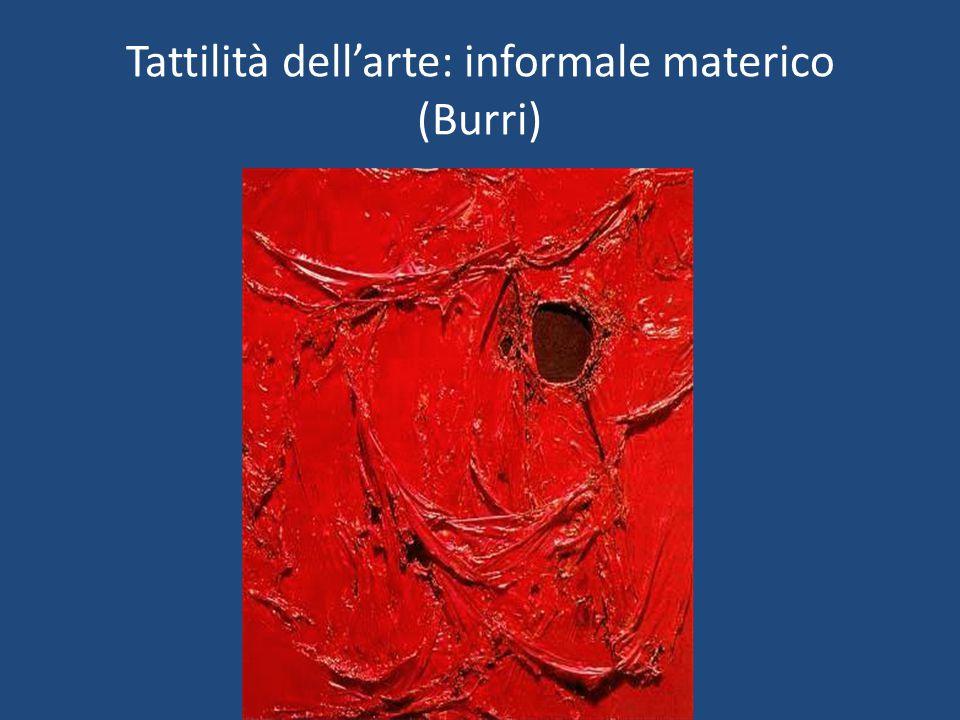 Tattilità dell'arte: informale materico (Burri)