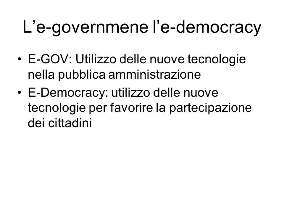 L'e-governmene l'e-democracy E-GOV: Utilizzo delle nuove tecnologie nella pubblica amministrazione E-Democracy: utilizzo delle nuove tecnologie per favorire la partecipazione dei cittadini