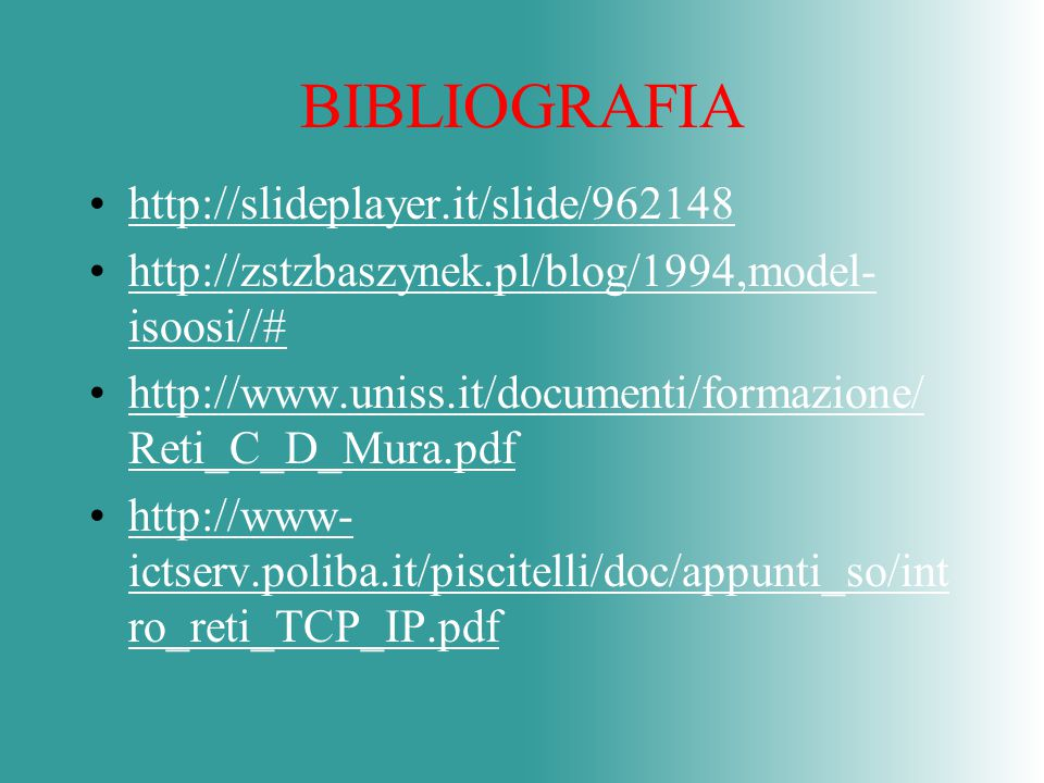 BIBLIOGRAFIA http://slideplayer.it/slide/962148 http://zstzbaszynek.pl/blog/1994,model- isoosi//#http://zstzbaszynek.pl/blog/1994,model- isoosi//# htt